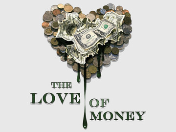 love for money is the root Thebad things are caused by evil money is the root of all evil no it is people's inner quality that really counts the love for money is the root of all evil the fact money is the.